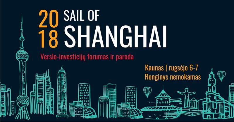 """Kaune vyks tarptautinis Kinijos verslo-investicijų forumas ir paroda """"Sail of Shanghai""""."""